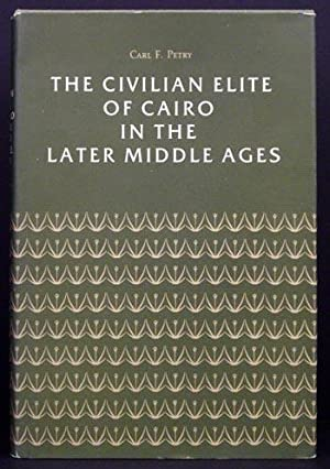 The Civilian Elite of Cairo in the Late Middle Ages: Carl F. Petry