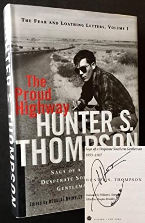 The Proud Highway: Saga of a Desperate: Hunter S. Thompson