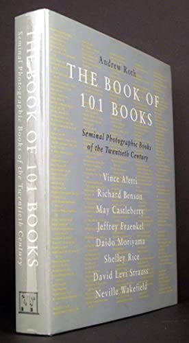 The Book of 101 Books: Seminal Photographic: Andrew Roth, Ed