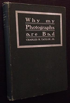 Why My Photographs Are Bad: Charles M. Taylor, Jr.