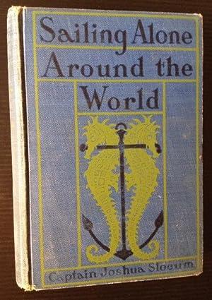 Sailing Alone Around the World: Captain Joshua Slocum