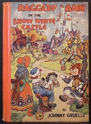 Raggedy Ann in the Snow White Castle: Johnny Gruelle