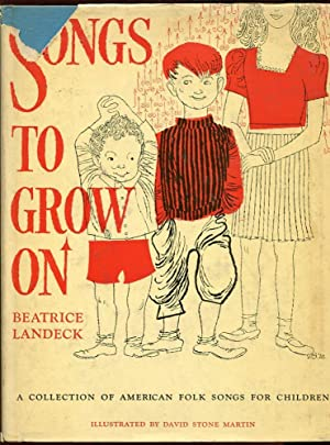 Songs to Grow On: A Collection of American Folk Songs for Children: Beatrice Landeck