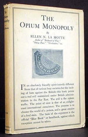 The Opium Monopoly: Ellen N. La Motte