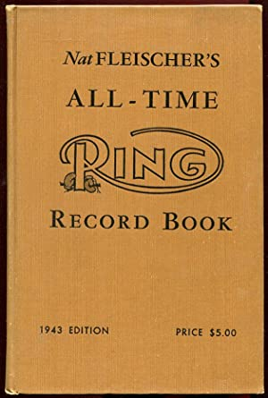 All-Time Ring Record Book (1943 edition): Nat Fleischer