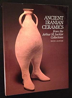 Ancient Iranian Ceramics from the Arthur M. Sackler Collections: Trudy S. Kawami