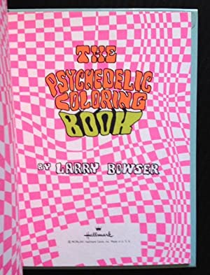 The Psychedelic Coloring Book: Larry Bowser