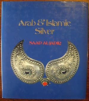 Arab and Islamic Silver: Saad Al-Jadir