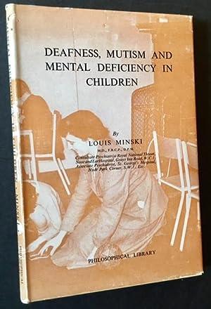 Deafness, Mutism and Mental Deficiency in Children: Louis Minski