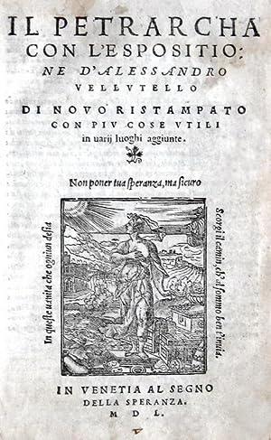 Il Petrarcha con l'espositione d'Alessandro Vellutello di: PETRARCA FRANCESCO
