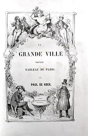 La Grande Ville. Nouveau tableau de Paris: BALZAC (DE) HONORÉ