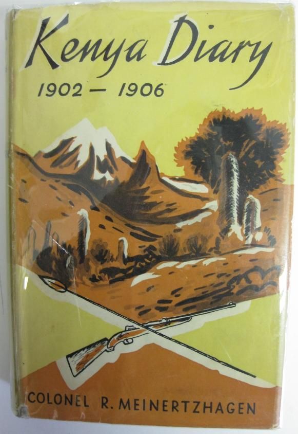 Kenya Diary 1902-1906 Meinertzhagen, Colonel R.