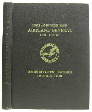 B-24d Airplane, Service and Instruction Manual, Airplane: Consolidated Aircraft Corporation]