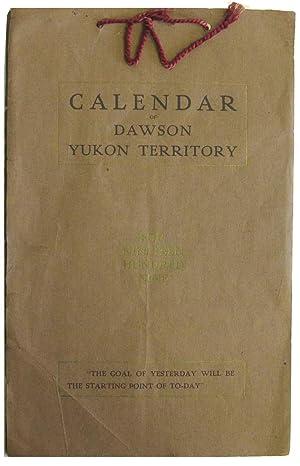 Calendar of Dawson Yukon Territory for Nineteen Hundred Nine: Service, Robert W.] Zaccarelli's Book...