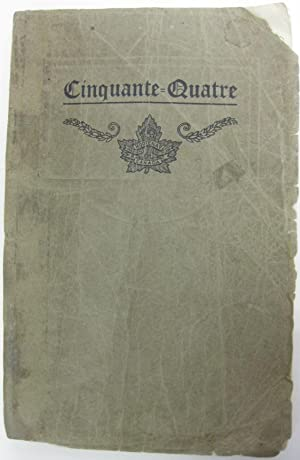 Cinquante- Quatre: Being a Short History of the 54th Canadian Infantry Battalion.: Bailey, John ...
