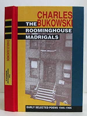 The Roominghouse Madrigals: Early Selected Poems 1946-1966: Bukowski, Charles