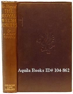 The Story of the Royal Welsh Fusiliers: Tipping, H. Avray