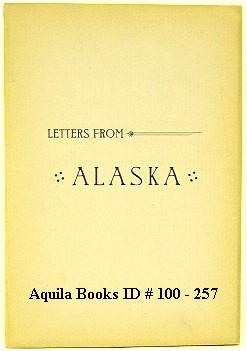 Letters from Alaska and the Pacific Coast: Briggs, Horace