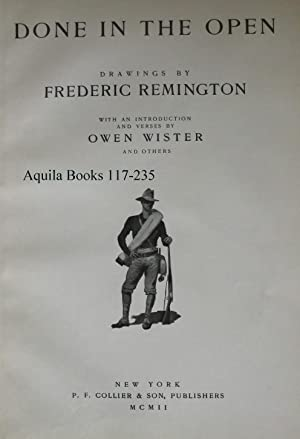 Done in the Open: Wister, Owen [Frederic Remington, Illustrations]