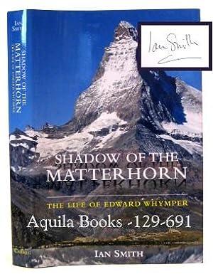Shadow of the Matterhorn: The Life of: Smith, Ian