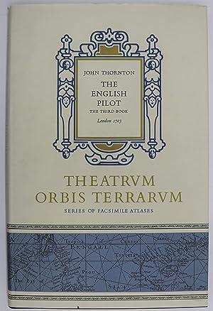 The English Pilot. The Third Book. Describing the Sea-Coasts, Capes, Headlands, Straits, Soundings,...