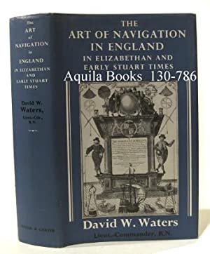 The Art of Navigation in England in Elizabethan and Early Stuart Times