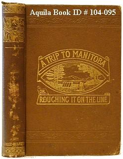 A Trip to Manitoba; Or, Roughing It on the Line: Fitzgibbon, Mary