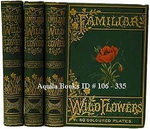 Familiar Wild Flowers. [Three Volumes] First - Third Series: Hulme, F. Edward