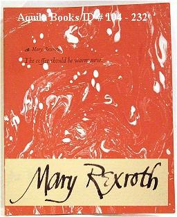 The Coffee Should Be Warm Now: Rexroth, Mary