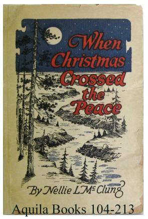 "When Christmas Crossed ""The Peace"": McClung, Nellie L."