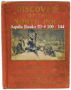 Discovery of the North Pole: Dr. Frederick A. Cook's Own Story of How He Reached the North ...
