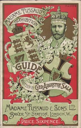 Madame Tussaud's Exhibition Guide [Cover Title]: Sala, Geo. Augustus