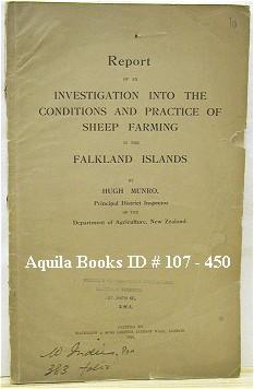 Report of an Investigation into the Conditions and Practice of Sheep Farming in the Falkland ...