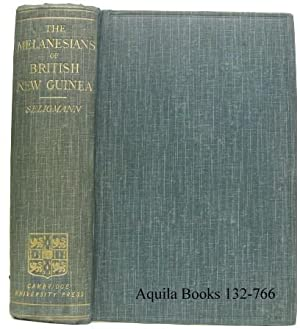 The Melanesians of British New Guinea: Seligmann, C.G. with