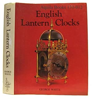 English Lantern Clocks: White, George