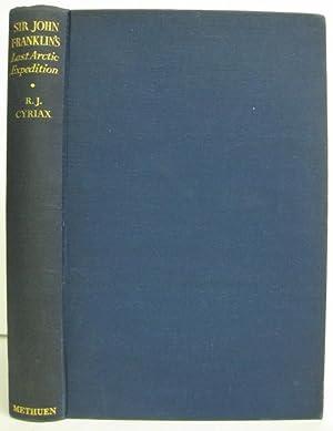 Sir John Franklin's Last Arctic Expedition. The: Cyriax, Richard J.