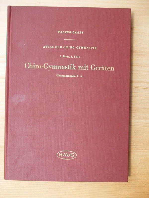 Atlas der Chiro-Gymnastik 2. Buch, 1. Teil: Laabs, Walter