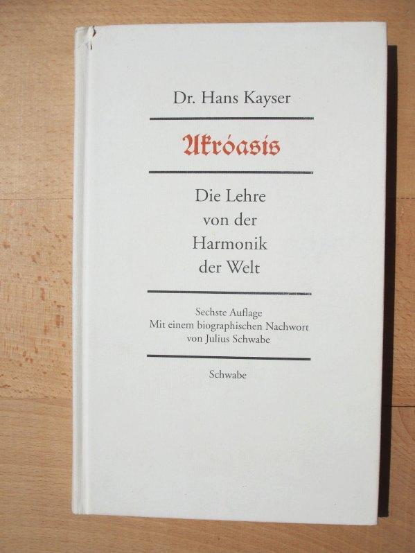 Akróasís : die Lehre von der Harmonik: Kayser, Hans /