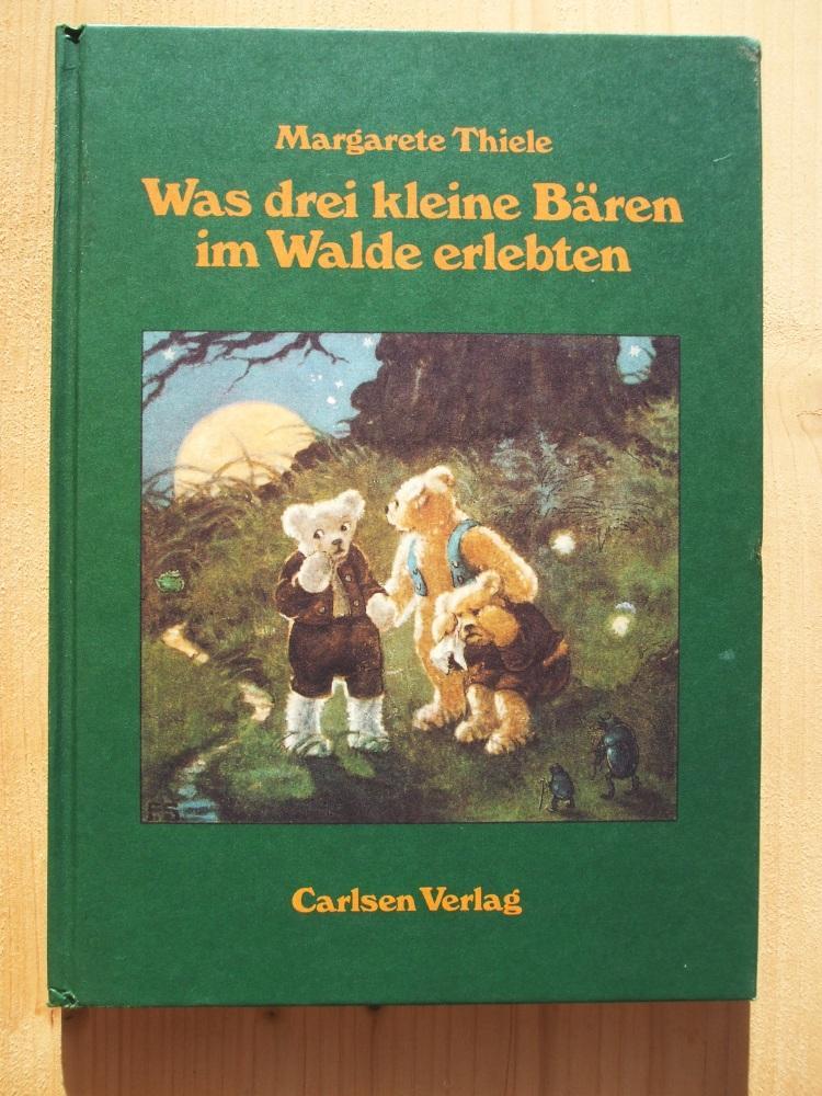 Was drei kleine Bären im Walde [Wald]: Thiele, Margarete