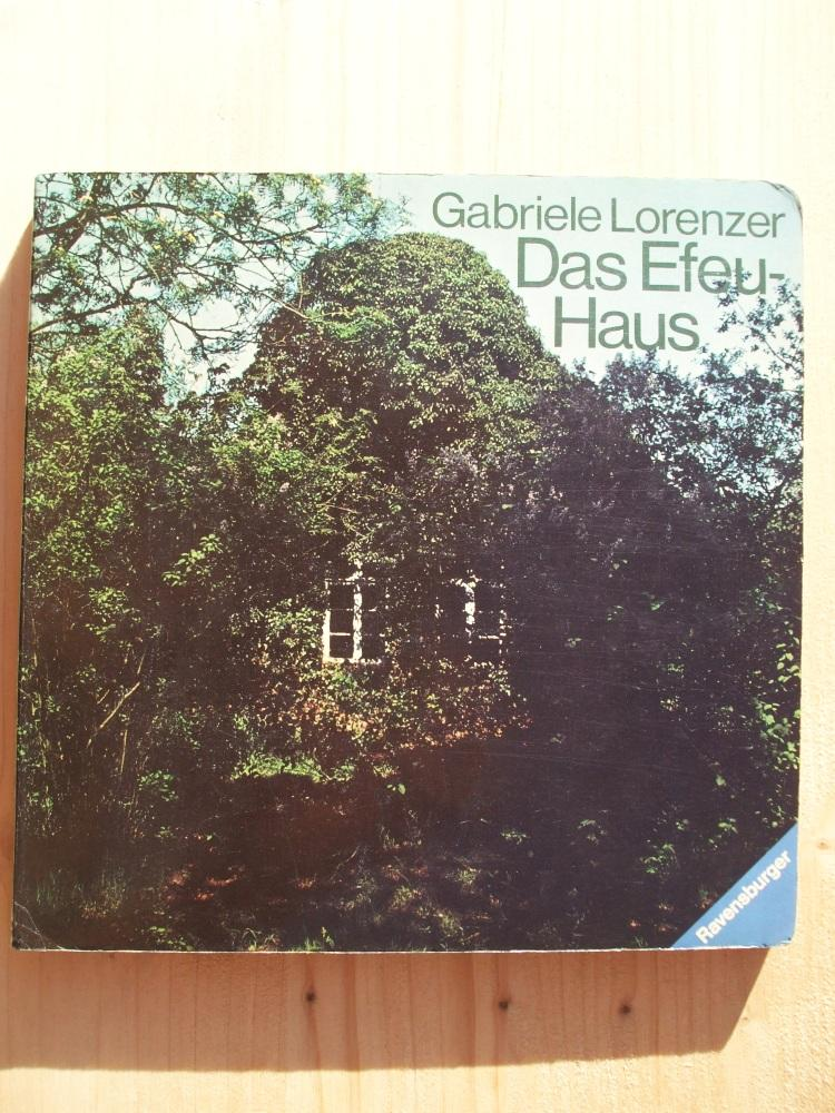 Das Efeu-Haus: Lorenzer, Gabriele