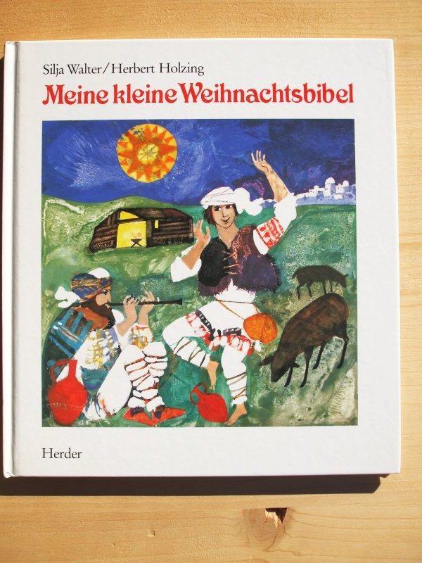 Meine kleine Weihnachtsbibel von Walter, Silja / Holzing, Herbert ...