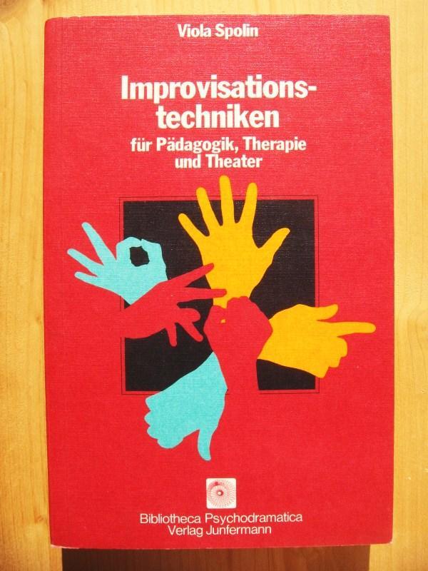Improvisationstechniken für Pädagogik, Therapie und Theater = Improvisation for the theater - Spolin, Viola