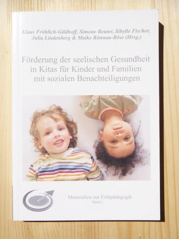 Förderung der seelischen Gesundheit in Kitas für: Fröhlich-Gildhoff, Klaus (Herausgeber)