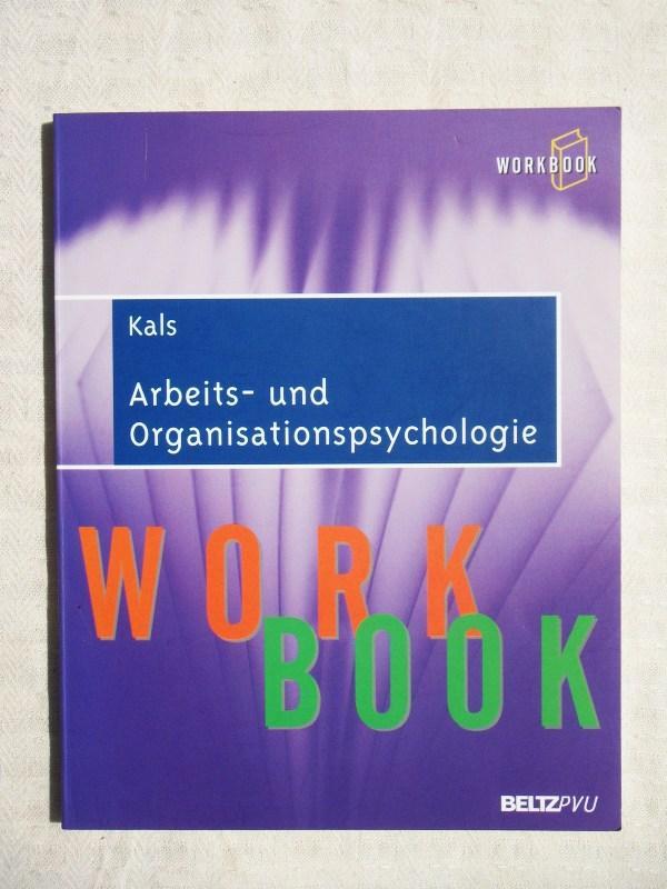 Arbeits- und Organisationspsychologie - Kals, Elisabeth