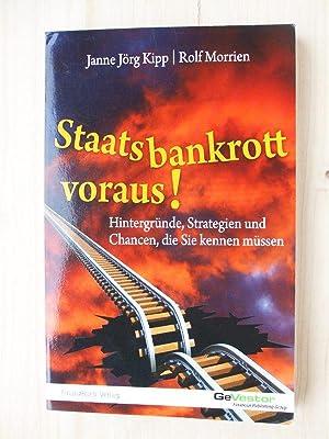 Staatsbankrott voraus!: Hintergründe, Strategien und Chancen, die: Kipp, Janne Jörg