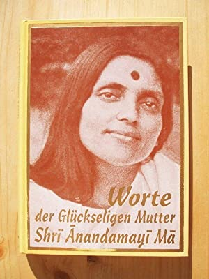Anandamayi Ma - Wie Sie sich mir Offenbarte (German Edition)