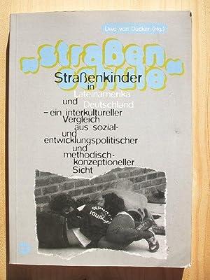 """Straßenschule"""" : Straßenkinder in Lateinamerika und Deutschland: Dücker, Uwe von"""