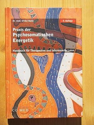 Handbuch Praxis der psychosomatischen Energetik : Handbuch: Banis, Ulrike /