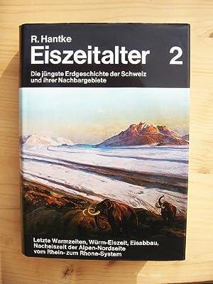 Eiszeitalter: Bd. 2 [Band II]: Letzte Warmzeiten,: Hantke, René