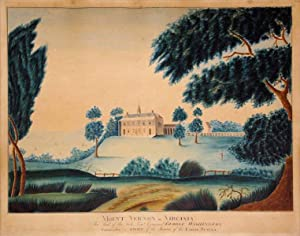 Mount Vernon in Virginia The Seat of the Late Lieut. General George Washington Commander in Chief ...